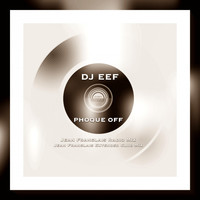 DJ EEF - Phoque Off (Explicit)