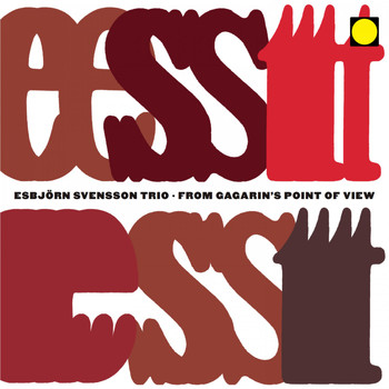 e.s.t. Esbjörn Svensson Trio - From Gagarin's Point of View