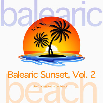 Various Artists - Balearic Sunset, Vol. 2 (Deep House with Cool Beats)