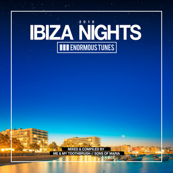 Various Artists - Enormous Tunes - Ibiza Nights 2018