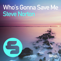 Steve Norton - Who's Gonna Save Me