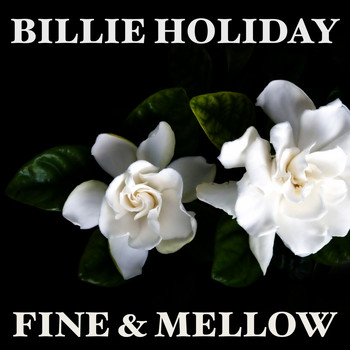 Billie Holiday - Fine & Mellow