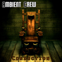 Ambient Crew - Conduction