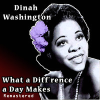Dinah Washington - What a Diff'rence a Day Makes (Remastered)
