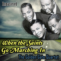 The Golden Gate Quartet - When the Saints Go Marching In (Remastered)