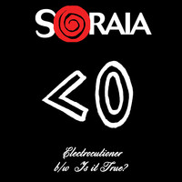 Soraia - Electrocutioner B/W Is It True?