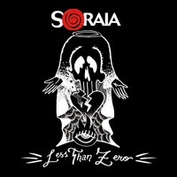 Soraia - Less Than Zero