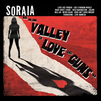 Soraia - In the Valley of Love and Guns