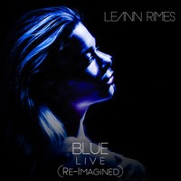 LeAnn Rimes - Blue (Re-Imagined) (Live)