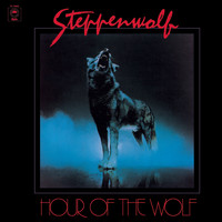 Steppenwolf - Hour of the Wolf (Expanded Edition)