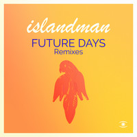 Islandman - Future Days (Remixes)