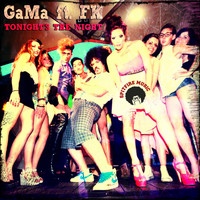 Gama - Tonight's the Night