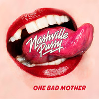 Nashville Pussy - One Bad Mother