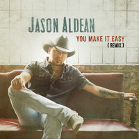 Jason Aldean - You Make It Easy (Remix)