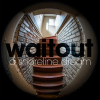 A Shoreline Dream - Waitout