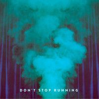 The Dig - Don't Stop Running