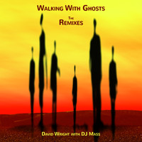 David Wright - Walking With Ghosts Remixes