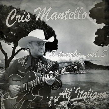 Cris Mantello - 5 Tracks, Vol.5 - All'Italiana