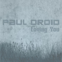 Paul Droid - Loving You