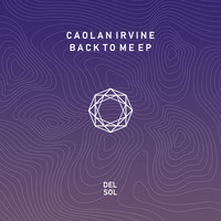 Caolan Irvine - Back To Me EP