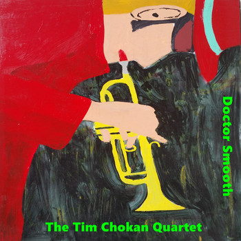 The Tim Chokan Quartet - Doctor Smooth