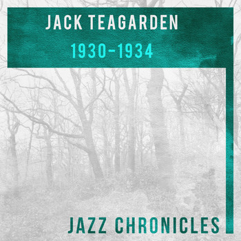 Jack Teagarden And His Orchestra - 1930-1934 (Live)