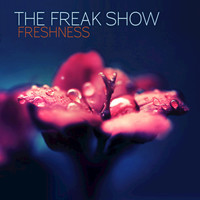 The Freak Show - Freshness