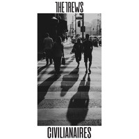 The Trews - Civilianaires (Explicit)