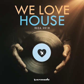 Various Artists - We Love House - Ibiza 2018