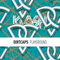 Dirtcaps - Playground (Explicit)
