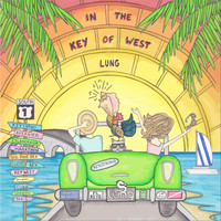 Lung - In the Key of West (Keys Strong)