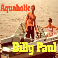 Billy Paul - Aquaholic
