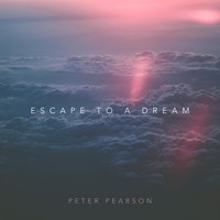 Peter Pearson - Escape to a Dream