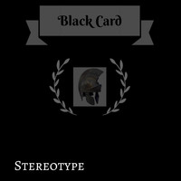 Stereotype - Black Card (Explicit)