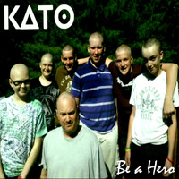 Kato - Be a Hero