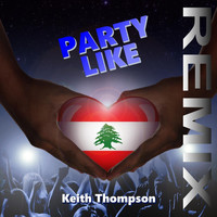 Keith Thompson - Party Like (Remix) (Explicit)