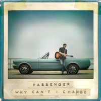 Passenger - Why Can't I Change