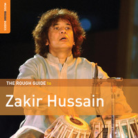 Zakir Hussain - Rough Guide To Zakir Hussain