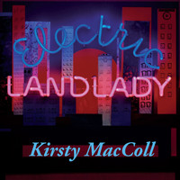 Kirsty MacColl - Electric Landlady (Deluxe Edition)
