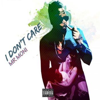 Mr Moni - I Don't Care (Explicit)