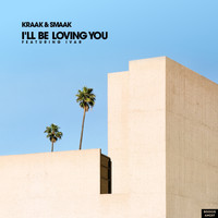 Kraak & Smaak - I'll Be Loving You