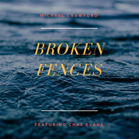 Michael Crawford - Broken Fences (feat. Chas Evans)