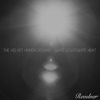 The Velvet Underground - White Light/White Heat