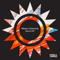 Mason Collective - Buss It EP