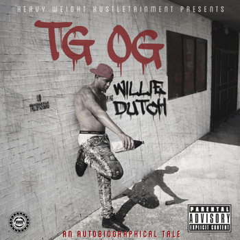 Willie Dutch - T.G.O.G: An Autobiographical Tale (Explicit)
