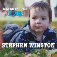 Stephen Winston - Maybe It's for James