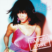 Judy Cheeks - Danger Zone