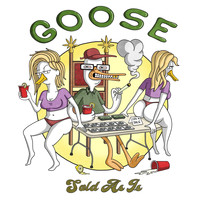 Goose - Sold as Is (Explicit)