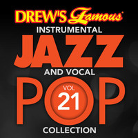 The Hit Crew - Drew's Famous Instrumental Jazz And Vocal Pop Collection (Vol. 21)