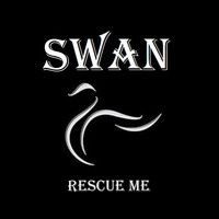Swan - Rescue Me